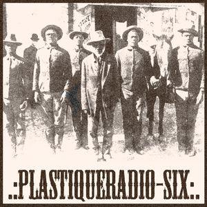 Plastiqueradio_six