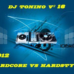 dj tonino vº 16 --hardcore vs hardstyle  2012