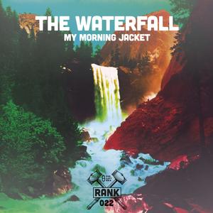 Rank No. 022 - My Morning Jacket: 'The Waterfall'