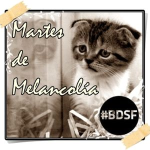 BDSF (31-07-12) Martes de Melancolía