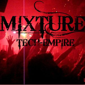 MIXTURE: Tech-Empire