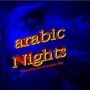 Arabic Nights (TAmaTto 2014 Arabia House Mix)