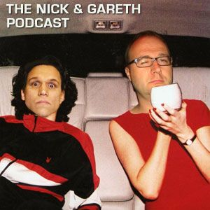 The Nick and Gareth Podcast #8