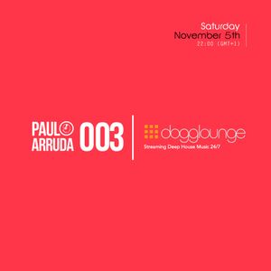 Paulo Arruda LIVE on Dogglounge Deep House Radio • Podcast 03