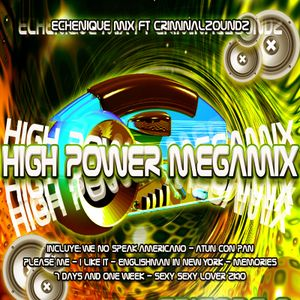 ECHENIQUEMIX - HIGH POWER MEGAMIX 2010 - (Episode 8)