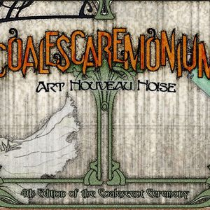 Coalescaremonium: Art Nouveau Noise