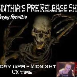 Absinthia's Pre Release Show - New Release Due Out In The Next Few Months 2200 - 0000 28 03 2016 On