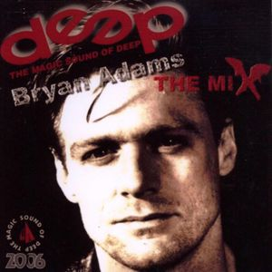 DEEP DANCE - Bryan Adams in the Mix