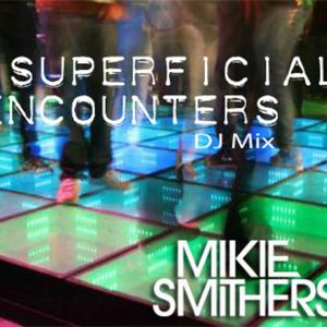 Superficial Encounters DJ mix