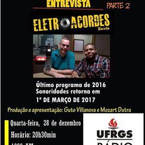 Entrevista Eletroacordes no Sonoridades - Rádio da Universidade (UFRGS) - 28/12/2016 - 2ª parte.
