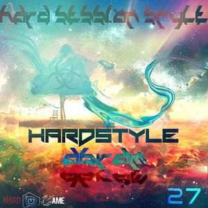 Hard Session Style Ep. 27