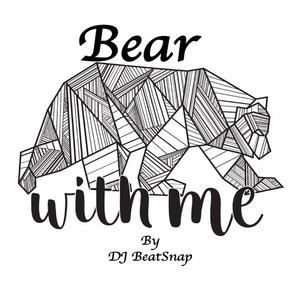Bear With Me - DJ BeatSnap