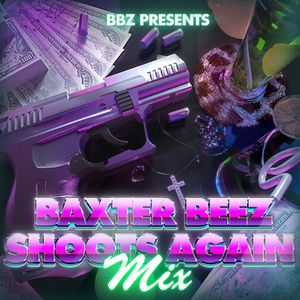 Baxter Beez Shoots Again Mix