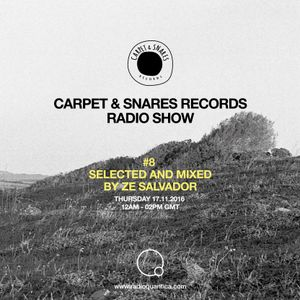 Carpet & Snares Radio Show #8 by Ze Salvador (17/11/16)