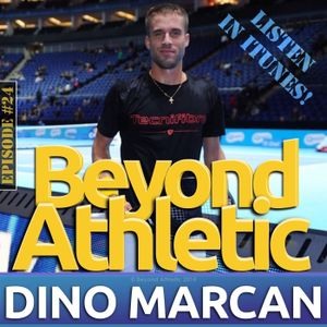 #24 Why Being Scared To Fight Harder Is Pointless with Dino MARCAN