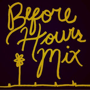 Before Hours Mix Vol. 36
