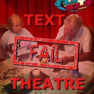 Text Fail Theatre (3-12-14)