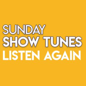 Sunday Show Tunes 12th May 2019