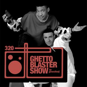 GHETTOBLASTERSHOW #320 (feb. 10/18)
