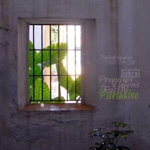Promises, Visions, Faith, Paradise (Flying Sparks 2011-09-26)