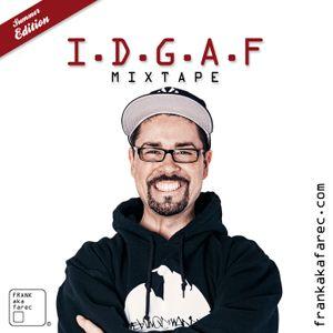 I.D.G.A.F. Mixtape