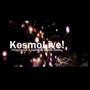 [Oct.25.2015] KosmoLive - Progressive & Uplifting Trance DJmix -