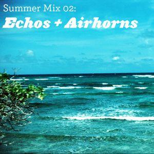 Summer Mix 02 - Echos + Airhorns