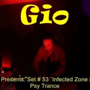 # 53 By Gio ¨Infected Zone # 2¨ ( Psy Tance)
