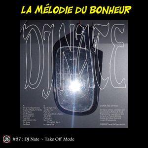 La Mélodie du Bonheur #97 - Take Off Mode