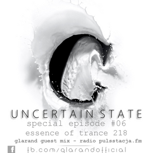 UncertainState #06 special guest mix by Glarand -Essence of Trance 218- Pullstacja.fm - NoCommerce