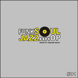 Funk Soul Jazz Hhop l Podcast # 01
