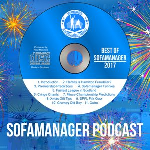 Sofamanager Scottish Football Podcast Episode 41: The Best of Sofamanager 2017!