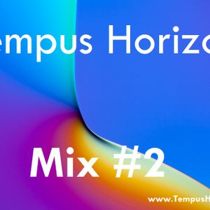 Tempus Horizon Mix#2