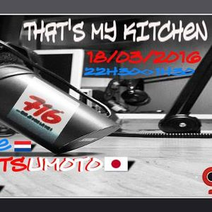 That's my kitchen >Ep 95 feat Dj Overdose ,Takuya Matsumoto, Marsman