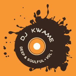 DJ Kwame: Deep and Soulful Vol. 1