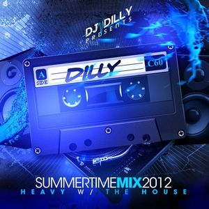 DJ Dilly - Summertime Mix 2012 - Heavy With The House
