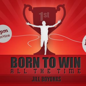 Born to Win - All the Time (Part 2) - 5pm