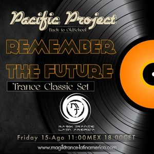 Pacific Project @Live Remember The Future (15-08-14) [Trance Classic Set]