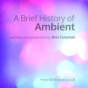 A Brief History of Ambient