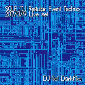 SOLE DJ Regular Event Techno 2017/01/19 Live set