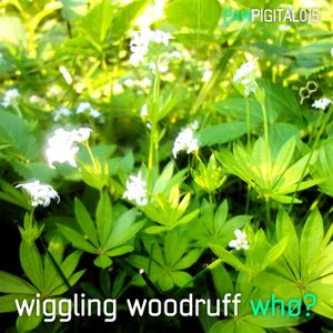 wiggling woodruff