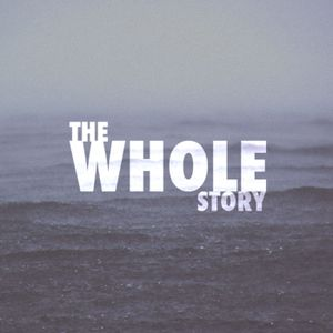 The Whole Story Week 1