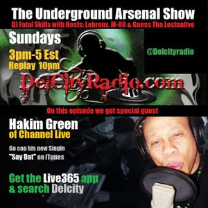 The Underground Arsenal Show with Special Guest Hakim Green of Channel Live
