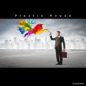 GreekMan - Plastic House