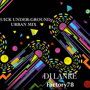 Quick Underground Urban Mix By DjLanre (Factory78)