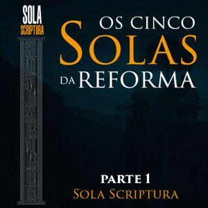 Os 5 SOLAS da Reforma - Parte 1