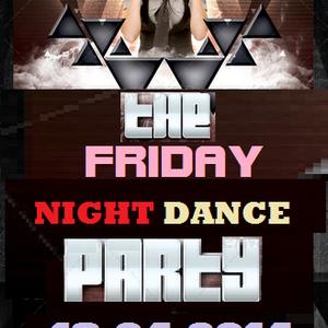 The Friday Night Dance Party 18-04-2014 - DJ GREG G