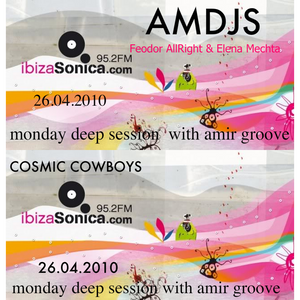 Ibiza Sonica 26.04.10 MDS (AMDJS / Cosmic Cowboys)