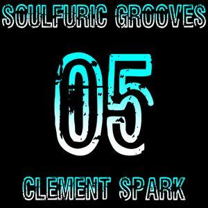 Soulfuric Grooves # 05 - Clement Spark - (November 17th 2018)