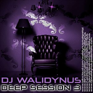WK - DEEP  HOUSE SESSION 3
